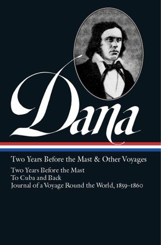 Two years before the mast and other voyages by Richard Henry Dana