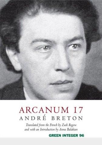 Arcanum 17 (Green Integer Books, 99) by André Breton
