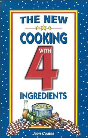 The New Cooking With 4 Ingredients by Jean Coates