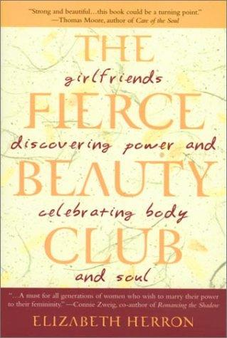 The Fierce Beauty Club by Elizabeth Herron