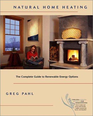 Natural Home Heating by Greg Pahl
