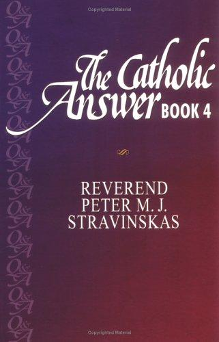 The Catholic answer book by Peter M. J. Stravinskas