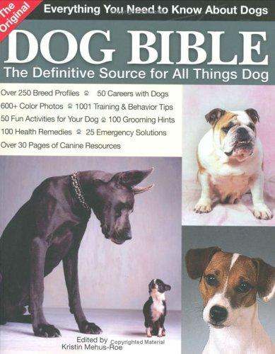 The Original Dog Bible by Kristin Mehus-Roe