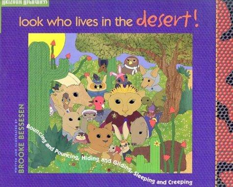 Look Who Lives in the Desert! by Brooke Bessesen