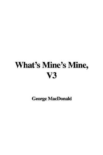 What's Mine's Mine, V3