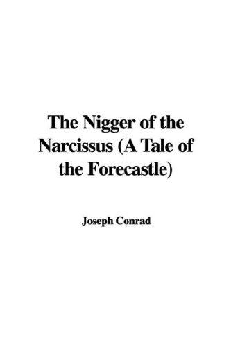 The Nigger of the Narcissus (A Tale of the Forecastle)