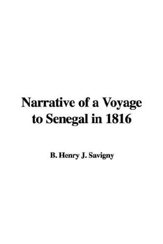 Narrative of a Voyage to Senegal in 1816 by B. Henry J. Savigny