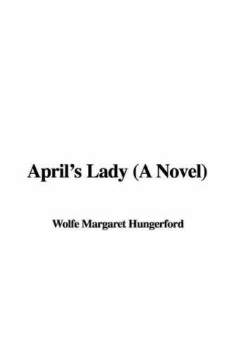 April's lady by Margaret Wolfe Hamilton Hungerford