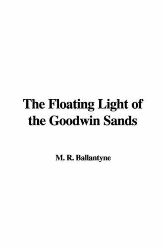 The Floating Light of the Goodwin Sands by Robert Michael Ballantyne
