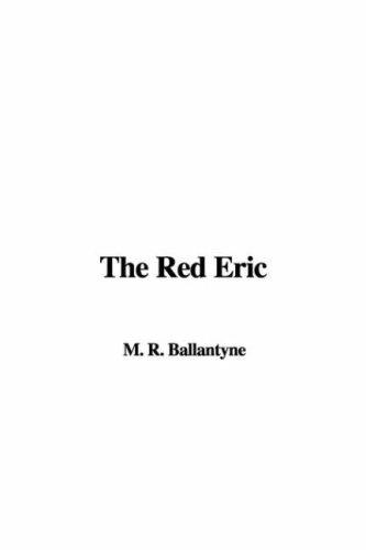 The Red Eric by Robert Michael Ballantyne