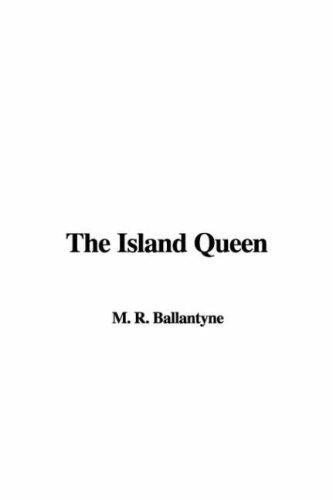 The Island Queen by Robert Michael Ballantyne