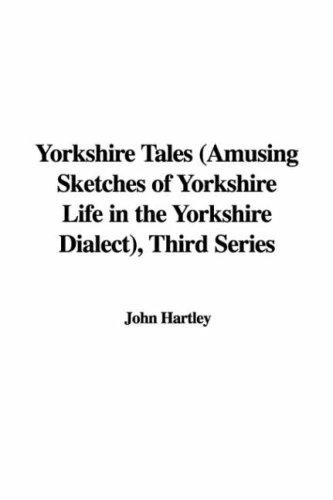 Yorkshire Tales (Amusing Sketches of Yorkshire Life in the Yorkshire Dialect), Third Series