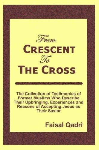 From Crescent To The Cross by Faisal Qadri
