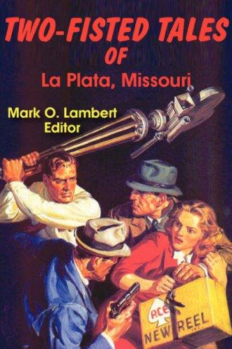 Two-Fisted Tales of La Plata, Missouri by Mark, O. Lambert