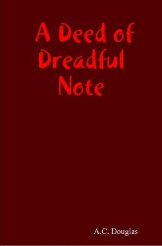 A Deed of Dreadful Note by A.C. Douglas
