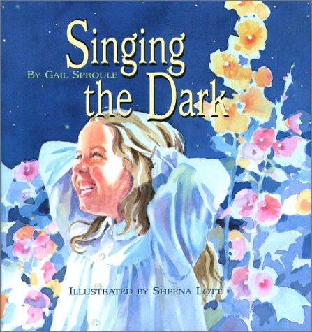 Singing The Dark by Gail Sproule