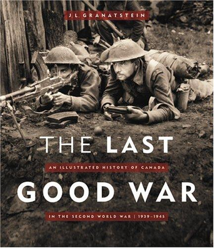 The Last Good War by J. L. Granatstein