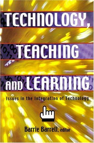 Technology, Teaching and Learning by Barrie Barrell
