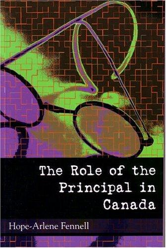 Role of the Principal in Canada, The by Hope-Arlene Fennell