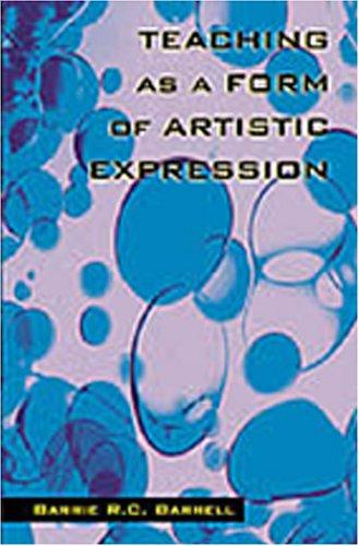Teaching as a Form of Artistic Expression by Barrie Barrell