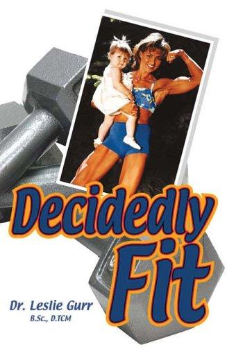 Decidedly Fit by Leslie Gurr
