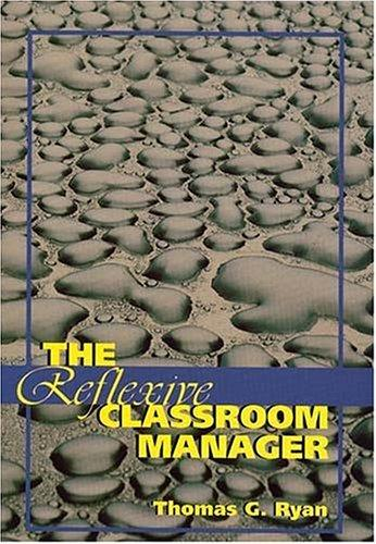 Reflexive Classroom Manager, The by Thomas G. Ryan