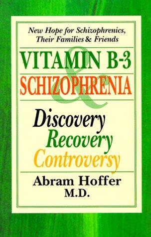 Vitamin B-3 and Schizophrenia by A. Hoffer