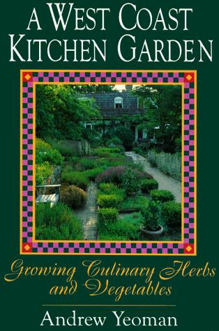 A West Coast Kitchen Garden by Andrew Yeoman