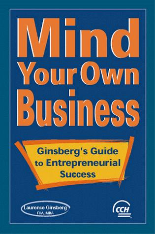 Mind Your Own Business by Laurence Ginsberg