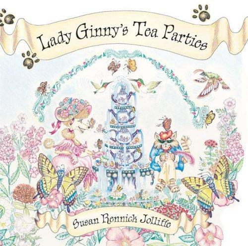 Lady Ginny's Tea Parties by Susan Rennick Jolliffe