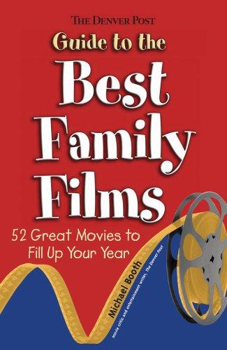 The Denver Post Guide to Best Family Films by Michael Booth