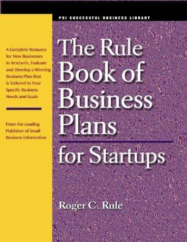 The Rule Book of Business Plans for Startups (Psi Successful Business Library) by Roger C. Rule