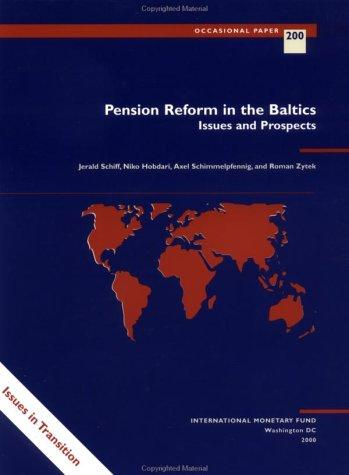 Pension reform in the Baltics by Jerald Schiff, Niko Hobdari, Axel Schimmelpfennig, Roman Zytek