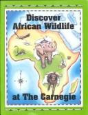 Discover African Wildlife by Laura C. Beattie