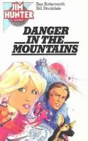 Danger in the Mountains by Ben Butterworth