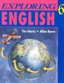 Exploring English 6 by Harris, Tim