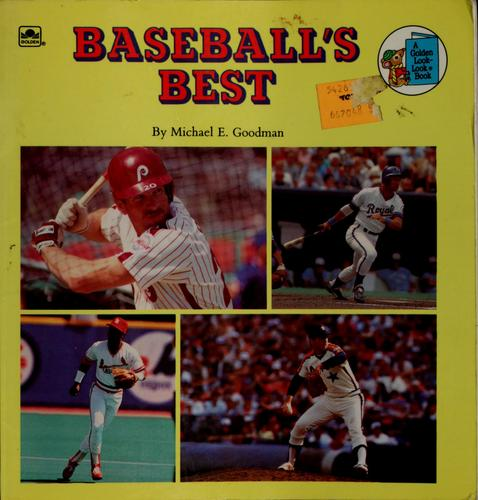 Baseball's best by Michael E. Goodman