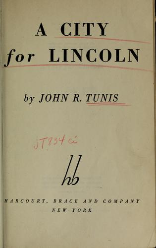 A city for Lincoln by Tunis, John Roberts