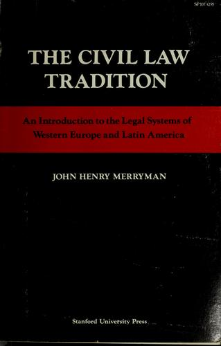 The civil law tradition by John Henry Merryman