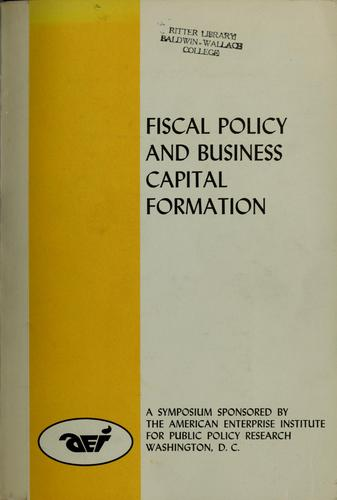 Fiscal policy and business capital formation by American Enterprise Institute for Public Policy Research