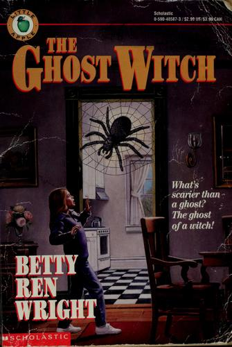 The ghost witch by Betty Ren Wright