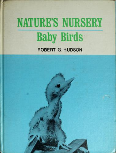 Nature's nursery by Robert G. Hudson