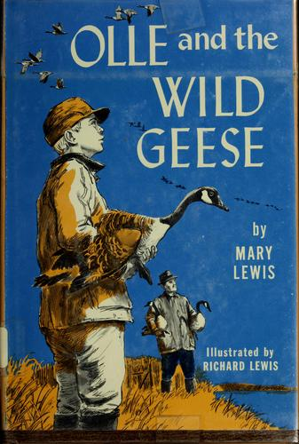 Olle and the wild geese by Lewis, Mary writer of juvenile fiction.