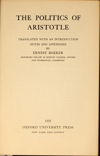 The Politics of Aristotle by translated, with an introduction, notes and appendixes, by Ernest Barker ...