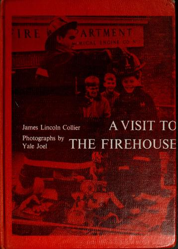 A visit to the firehouse by James Lincoln Collier