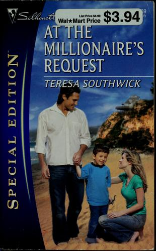At the millionaire's request by Teresa Southwick
