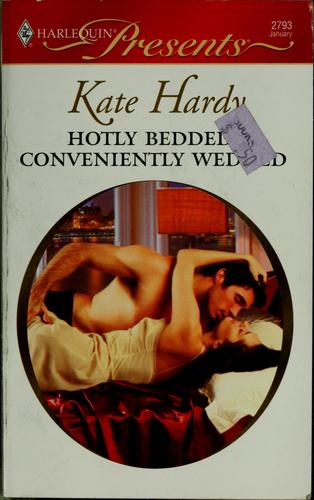 Hotly bedded, conveniently wedded by Kate Hardy