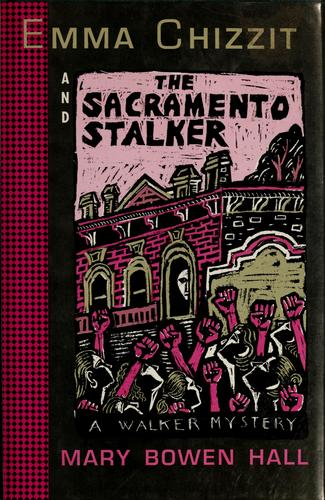 Emma Chizzit and the Sacramento stalker by Mary Bowen Hall