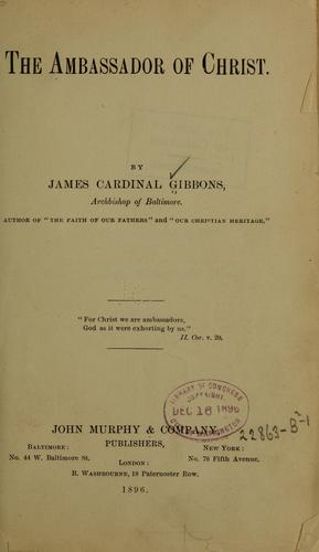 The ambassador of Christ by James Gibbons