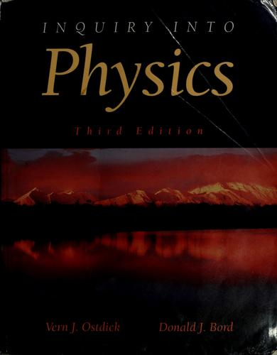 Inquiry into physics by Vern J. Ostdiek
